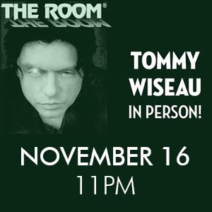 "SPECIAL EVENT WITH ""THE ROOM"" and Tommy Wiseau in PERSON - 2019 LOVE IS BLIND TOUR!"