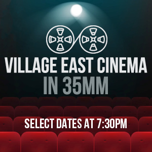Village East in 35MM