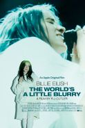 Movie poster image for BILLIE EILISH: THE WORLD'S A LITTLE BLURRY