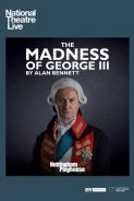 Poster of NATIONAL THEATRE LIVE: THE MADNESS OF KING GEORGE III