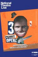 THE THREEPENNY OPERA - NATIONAL THEATRE LIVE