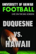 HAWAII vs. DUQUESNE  - UH Football