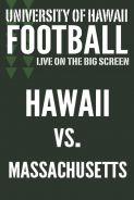 HAWAII vs. MASSACHUSETTS - UH Football