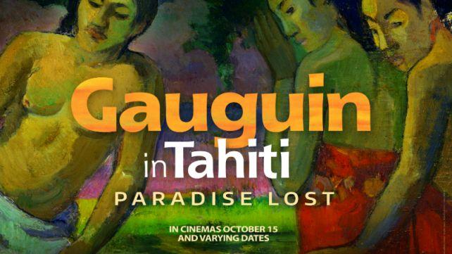 GREAT ART ON SCREEN: GAUGUIN IN TAHITI: PARADISE LOST