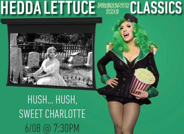 HEDDA LETTUCE PRESENTS: HUSH HUSH SWEET CHARLOTTE