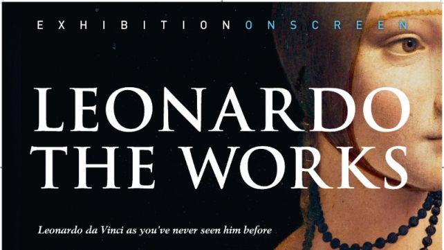 EXHIBITION ON SCREEN: LEONARDO: THE WORKS