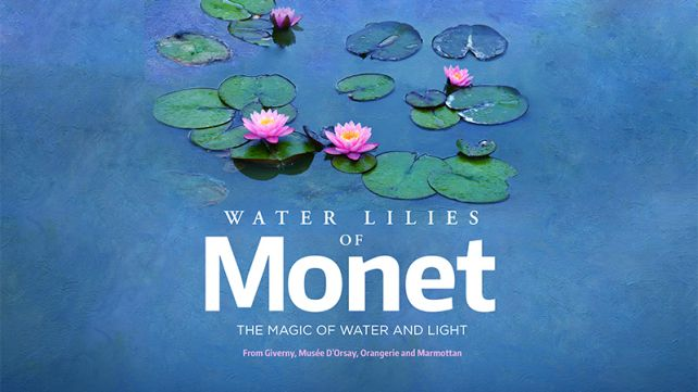 GREAT ART ON SCREEN: WATER LILIES OF MONEY: THE MAGIC OF WATER AND LIGHT