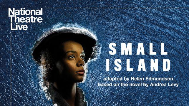 National Theatre Live: SMALL ISLAND