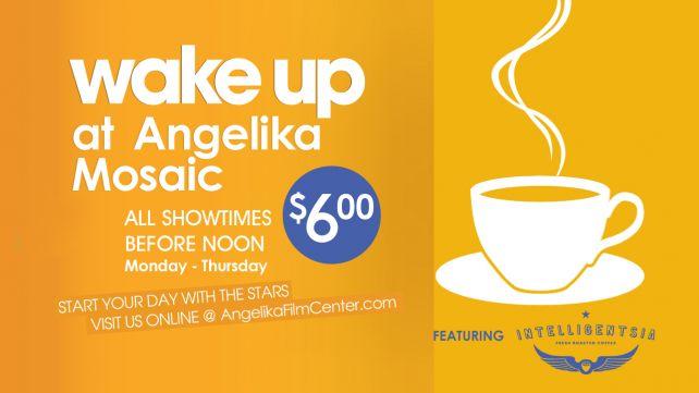 Wake Up at the Angelika